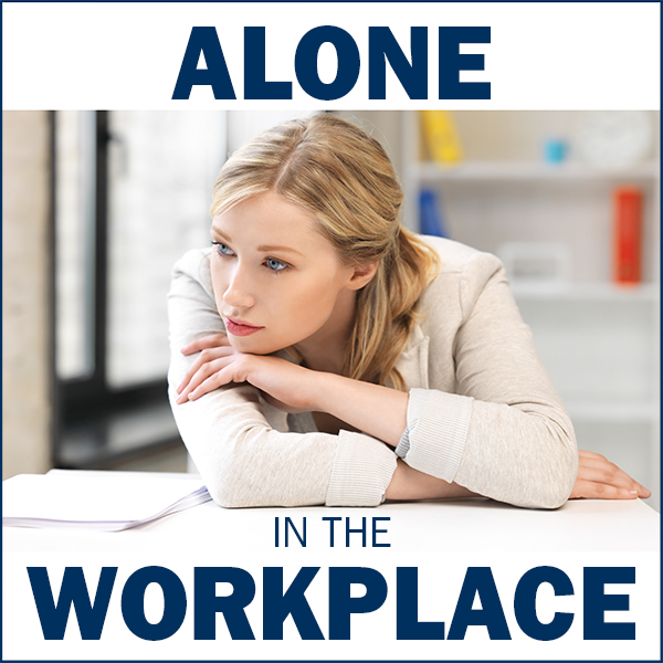 Alone in the Workplace